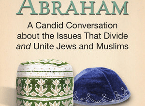 Sons of Abraham: A Candid Conversation about the Issues That Divide and Unite Jews and Muslims–Book Review