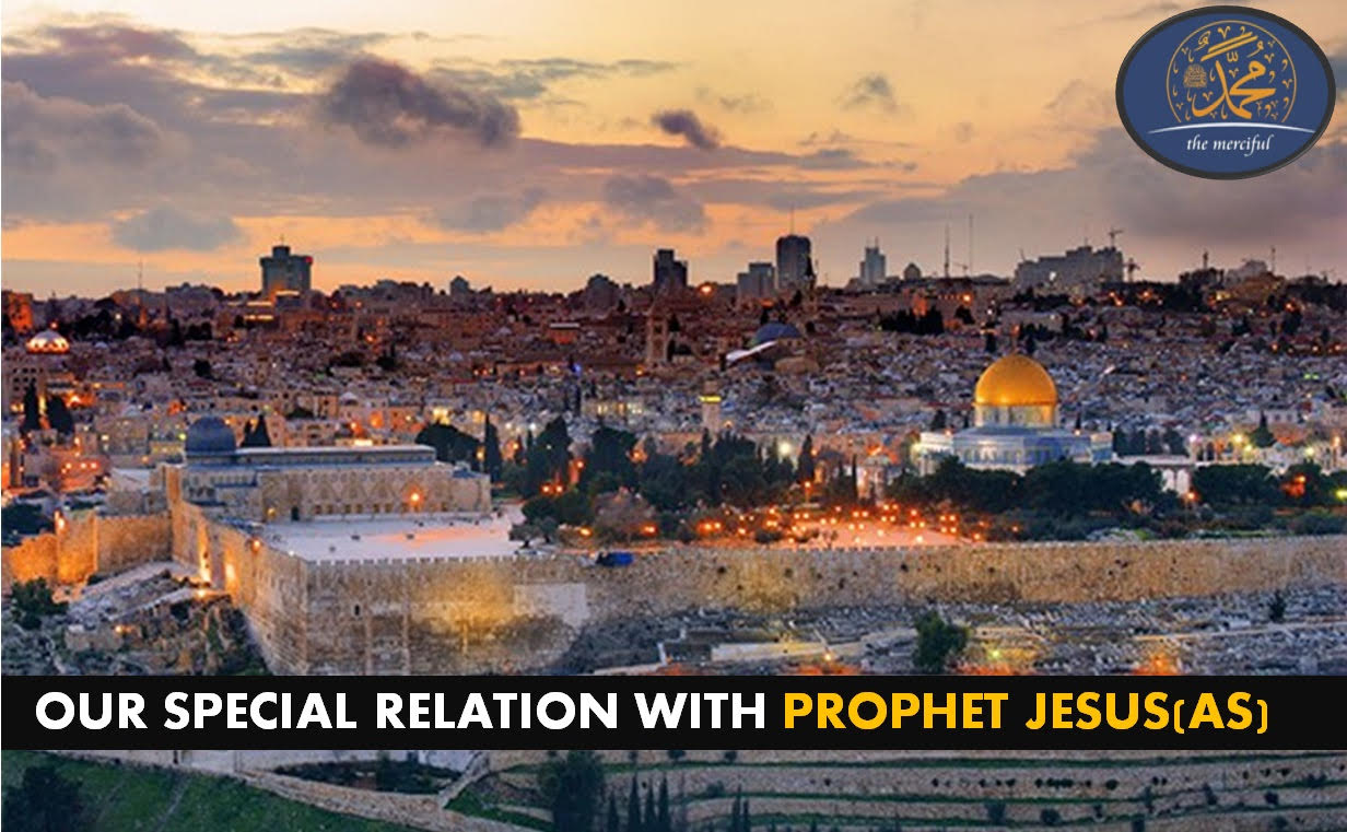 Photo of Our Special Relationship with Prophet Jesus(AS)