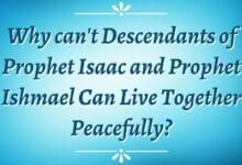 Photo of Why can't Descendants of Prophet Isaac and Prophet Ishmael Can Live Together Peacefully?