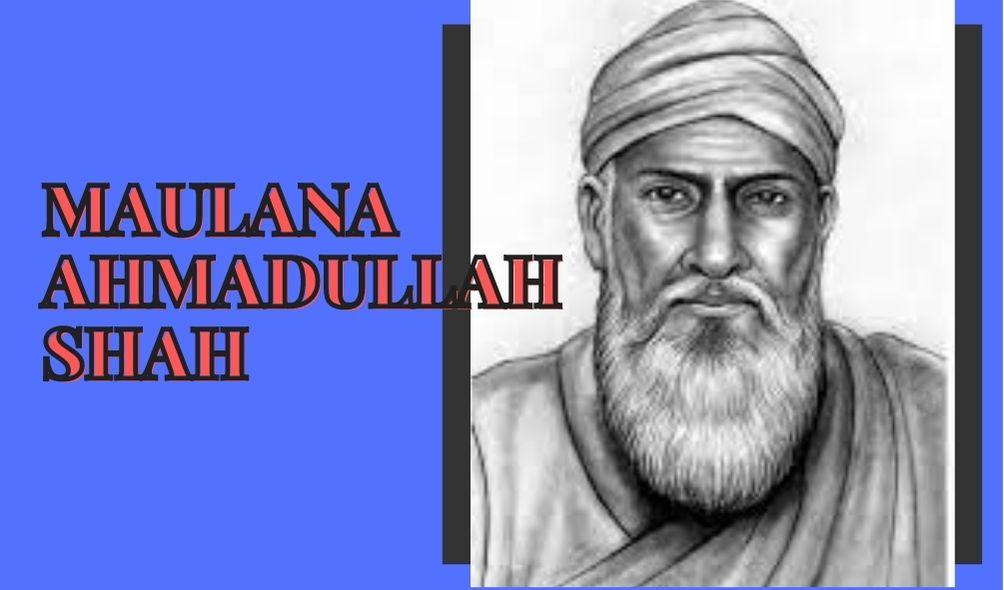 Maulana Ahmadullah Shah